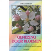 Genezing door bloemen - E. Bach