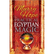 Practical Egyptian Magic: A Complete Manual of Egyptian Magic for Those Actively Involved in the Western Magical Tradition, Paperback/Murry Hope