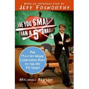Are You Smarter Than a Fifth Grader?: The Play-At-Home Companion Book to the Hit TV Show!, Paperback/Michael Benson