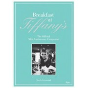 Breakfast at Tiffany's: The Official 50th Anniversary Companion, Hardcover/Sarah Gristwood