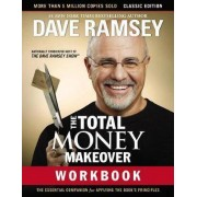 The Total Money Makeover Workbook: Classic Edition by Dave Ramsey