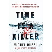 Time is a Killer. From the bestselling author of After the Crash, Paperback/Michel Bussi