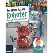 Ulrich E. Stempel - Der kleine Hacker: Roboter konstruieren und programmieren. - Preis vom 18.10.2020 04:52:00 h