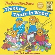 The Berenstain Bears Think of Those in Need/Stan Berenstain
