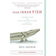 Your Inner Fish: A Journey Into the 3.5-Billion-Year History of the Human Body, Paperback