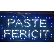 Reclama LED - PASTE FERICIT -