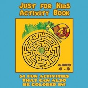 Just for Kids Activity Book Ages 4 to 8: Travel Activity Book with 54 Fun Coloring, What's Different, Logic, Maze and Other Activities (Great for Four, Paperback/Journal Jungle Publishing
