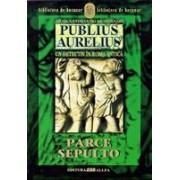 PUBLIUS AURELIUS. UN DETECTIV IN ROMA ANTICA. VOL. III: PARCE SEPULTO
