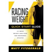 Racing Weight Quick Start Guide: A 4-Week Weight-Loss Plan for Endurance Athletes, Paperback