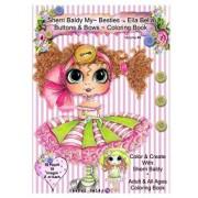 Sherri Baldy My-Besties Ella Bella Buttons and Bows Coloring Book, Paperback/Sherri Ann Baldy