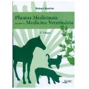 PLANTAS MEDICINAIS USADAS NA MEDICINA VETERINÁRIA - Ruben Boelter