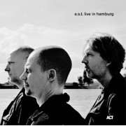 Muzica CD - ACT - Esbjorn Svensson Trio: Live In Hamburg