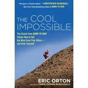 The Cool Impossible: The Running Coach from Born to Run Shows How to Get the Most from Your Miles--And from Yourself, Paperback