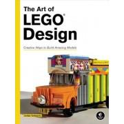 The Art of Lego Design: Creative Ways to Build Amazing Models, Paperback