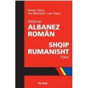 Dictionar albanez - roman - Renata Topciu Ana Melonashi Luan Topciu