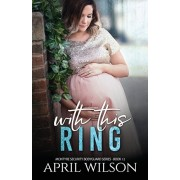 With This Ring: (McIntyre Security Bodyguard Series - Book 12), Paperback/April Wilson