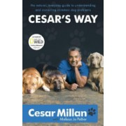 Cesar's Way - The Natural, Everyday Guide to Understanding and Correcting Common Dog Problems (Millan Cesar)(Paperback) (9780340933305)