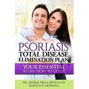Psoriasis Total Disease Elimination Plan: It Starts with Food Your Essential Natural 90 Day How to Guide Book!, Paperback/MR Marcus D. Norman