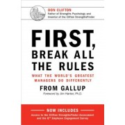 First, Break All the Rules: What the World's Greatest Managers Do Differently, Hardcover
