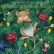 Mortimer's Christmas Manger, Hardcover/Karma Wilson