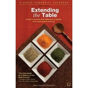 Extending the Table: Recipes and Stories from Afghanistan to Zambia in the Spirit of More-With-Less, Paperback
