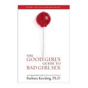 The Good Girl's Guide to Bad Girl Sex