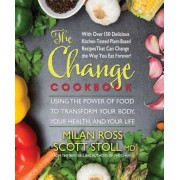 The Change Cookbook: Using the Power of Food to Transform Your Body, Your Health, and Your Life, Paperback