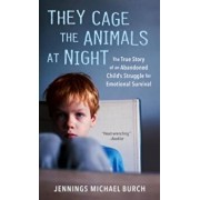 They Cage the Animals at Night, Paperback/Jennings Michael Burch