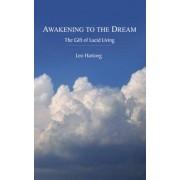 Awakening to the Dream: The Gift of Lucid Living, Paperback