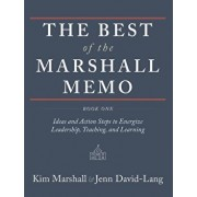The Best of the Marshall Memo: Book One: Ideas and Action Steps to Energize Leadership, Teaching, and Learning, Hardcover/Kim Marshall