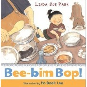 Bee-Bim Bop!, Hardcover/Linda Sue Park