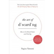 The Art of Discarding: How to Get Rid of Clutter and Find Joy, Hardcover