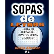Sopas de Letras: Sopa de Letras En Espanol Letra Grande!, Paperback/Adalia Abrahan