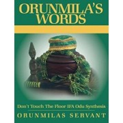 Orunmila's Words Don't Touch the Floor Ifa Odu Synthesis, Paperback/Orunmila's Servant