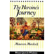 The Heroine's Journey: Woman's Quest for Wholeness, Paperback