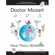 Doctor Mozart Music Theory Workbook Level 2c: In-Depth Piano Theory Fun for Children's Music Lessons and Home Schooling - Highly Effective for Beginne