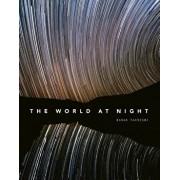 The World at Night: Spectacular Photographs of the Night Sky, Hardcover/Babak Tafreshi