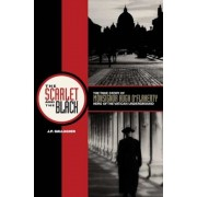 The Scarlet and the Black: The True Story of Monsignor Hugh O'Flaherty, Hero of the Vatican Underground, Paperback