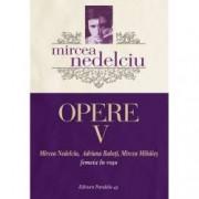 Opere Vol. 5 Mircea Nedelciu. Femeia in rosu
