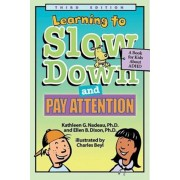 Learning to Slow Down and Pay Attention: A Kid's Book about ADHD, Paperback/Kathleen G. Nadeau
