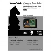 Romans Chess Labs: Vol 10, The Greatest Games Of Chess Ever Played Positional And Tactical Masterpieces Part 1 Dvd