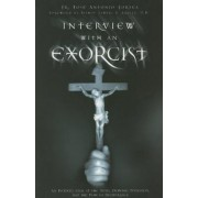 Interview with an Exorcist: An Insider's Look at the Devil, Demonic Possession, and the Path to Deliverance, Paperback