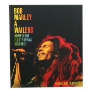 kniha Bob Marley and the Wailers - Kompletní ilustrovaná historie - Richie Unterberger - 0323215