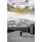 American Sutra: A Story of Faith and Freedom in the Second World War, Hardcover/Duncan Ryuken Williams