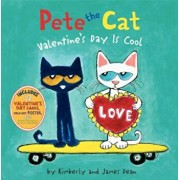 Pete the Cat: Valentine's Day Is Cool, Hardcover/James Dean