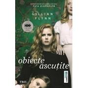 Obiecte ascutite/Gillian Flynn