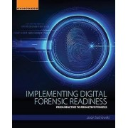 Implementing Digital Forensic Readiness by Jason Sachowski
