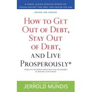 How to Get Out of Debt, Stay Out of Debt, and Live Prosperously: *(Based on the Proven Principles and Techniques of Debtors Anonymous)