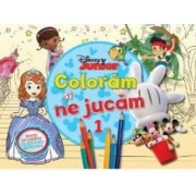 Disney Junior - Coloram si ne jucam 1. Planse de colorat cu activitati distractive