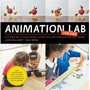 Animation Lab for Kids: Fun Projects for Visual Storytelling and Making Art Move - From Cartooning and Flip Books to Claymation and Stop-Motio, Paperback
